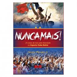 Nunca Mais –25 anos de luta pela liberdade no Bahia