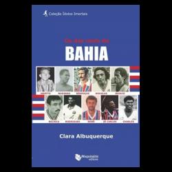 Os Dez Mais Do Bahia